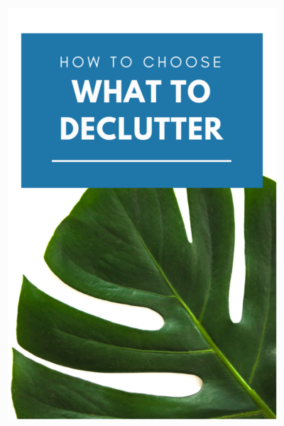 How to Choose What To Declutter