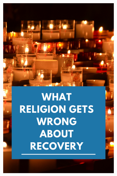 What Religion Gets Wrong About Recovery