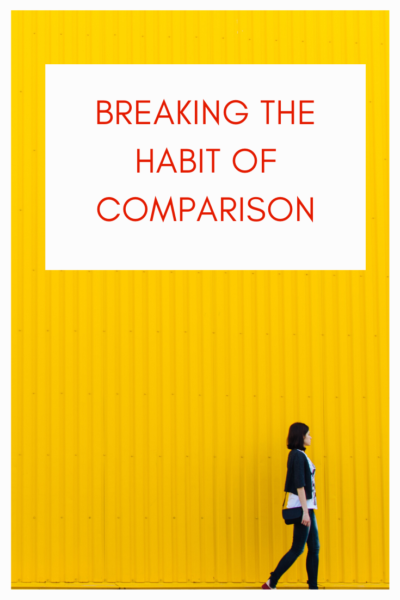 Breaking the Habit of Comparison
