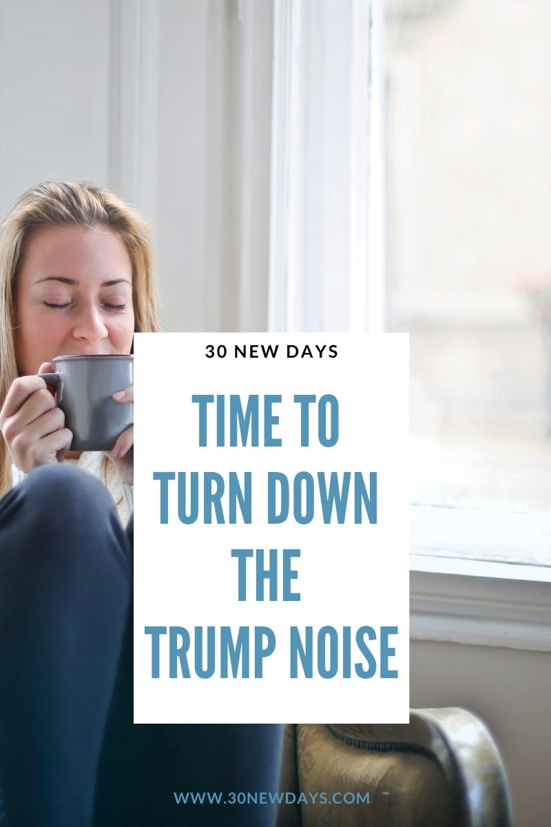 Time to Turn Down The Trump Noise